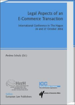 Legal Aspects of an E-Commerce Transaction: International Conference in the Hague, 26 and 27 October 2004