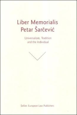 Liber Memorialis Petar Sarcevic: Universalism, Tradition and the Individual