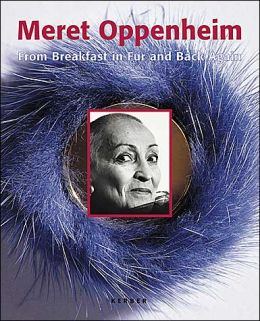 Meret Oppenheimer: From Breakfast in Fur and Back Again