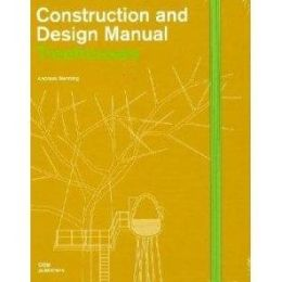 Treehouses: Construction and Design Manual
