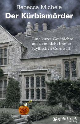 Der Kürbismörder: Ein kurzes Abenteuer für Mabel Clarence im nicht immer beschaulichen Cornwall