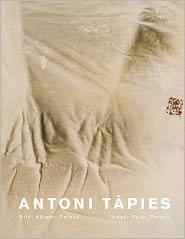 Antoni Tapies: Image, Body, Pathos