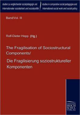 The Fragilisation of Sociostructural Components/Die Fragilisierung soziostruktureller Komponenten