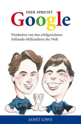 Hier spricht Google: Weisheiten von den erfolgreichsten Selfmade-Milliardären der Welt