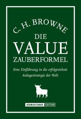 Die Value-Zauberformel: Eine Einführung in die erfolgreichste Anlagestrategie der Welt