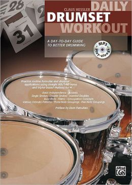 Daily Drumset Workout: A day-to-day guide to better drumming, Book & MP3 CD