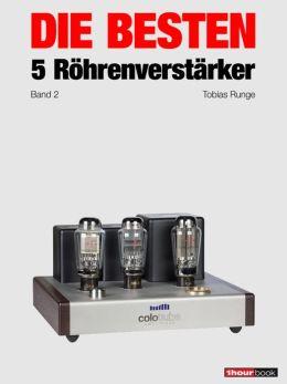 Die besten 5 Röhrenverstärker (Band 2): 1hourbook