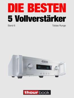 Die besten 5 Vollverstärker (Band 6): 1hourbook