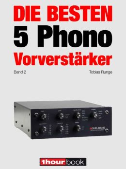 Die besten 5 Phono-Vorverstärker (Band 2): 1hourbook