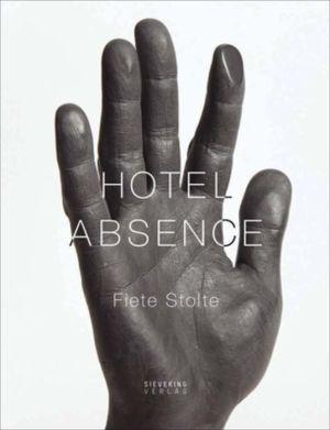Fiete Stolte: Hotel Absence
