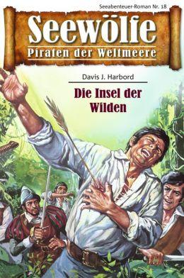 Seewölfe - Piraten der Weltmeere 18: Die Insel der Wilden