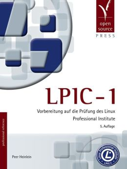 LPIC-1: Vorbereitung auf die Prüfung des Linux Professional Institute