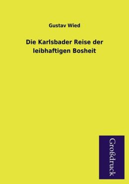 Die Karlsbader Reise der leibhaftigen Bosheit (German Edition) Gustav Wied