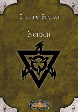 Earthdawn 6: Narben: Earthdawn-Zyklus, Band 06