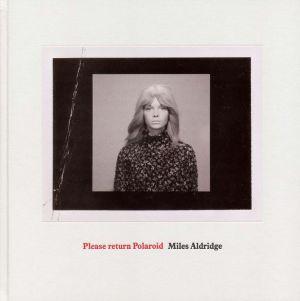 Miles Aldridge: Please Return Polaroid