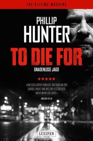 To die for - Gnadenlose Jagd: Thriller