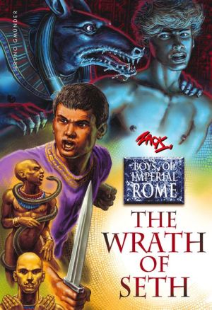 The Wrath of Seth. Boys of Imperial Rome 3