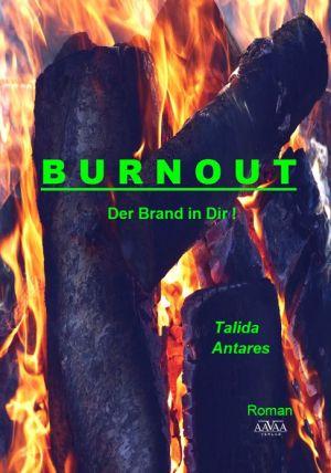 Burnout: Der Brand in Dir!