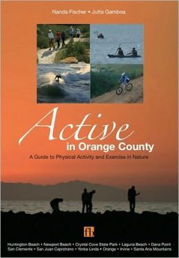 Active in Orange County: A Guide to Physical Activity and Exercise in Nature