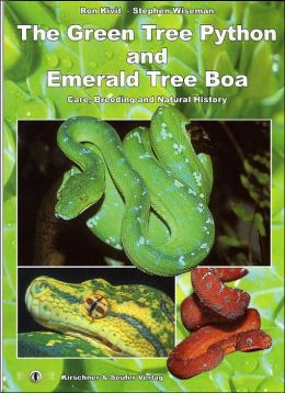 The Green Tree Python and Emerald Tree Boa, Care, Breeding and Natural History