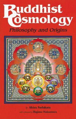 Buddhist Cosmology: Philosophy and Origins