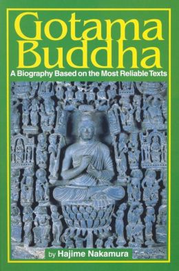 Gotama Buddha: A Biography Based on the Most Reliable Texts