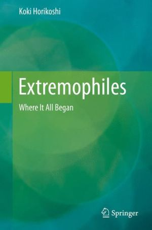 Extremophiles: Where It All Began