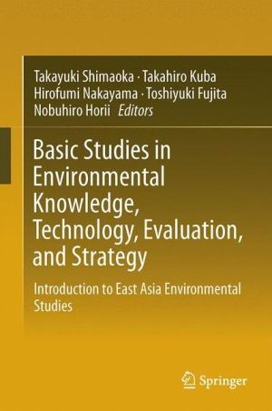 Basic Studies in Environmental Knowledge, Technology, Evaluation, and Strategy: Introduction to East Asia Environmental Studies