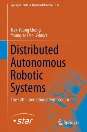 Distributed Autonomous Robotic Systems: The 12th International Symposium