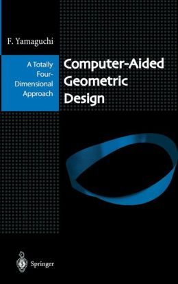 Computer-Aided Geometric Design: A Totally Four-Dimensional Approach