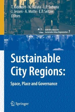 Sustainable City Regions: Space, Place and Governance