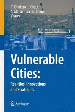 Vulnerable Cities: Realities, Innovations & Strategies