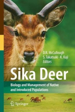 Sika Deer: Biology and Management of Native and Introduced Populations