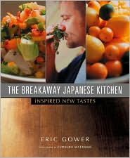 The Breakaway Japanese Kitchen: Inspired New Tastes
