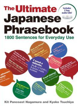 The Ultimate Japanese Phrasebook: 1800 Sentences for Everyday Use Incl. CD Kit Pancoast Nagamura and Kyoko Tsuchiya