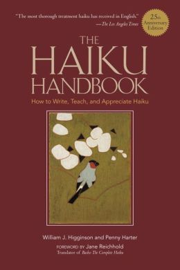 The Haiku Handbook -25th Anniversary Edition: How to Write, Teach, and Appreciate Haiku