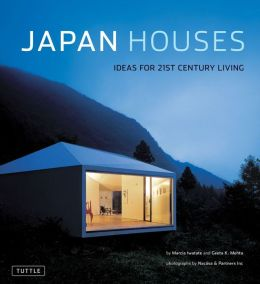 Japan Houses: Ideas for 21st Century Living