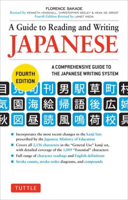 A Guide to Reading and Writing Japanese: Fourth Edition