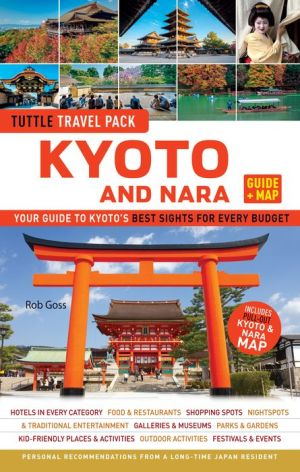 Tuttle Kyoto and Nara Guide + Map: Your Guide to Kyoto's Best Sights for Every Budget