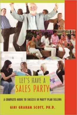 Let's Have a Sales Party: A Complete Guide to Success in Party Plan Selling
