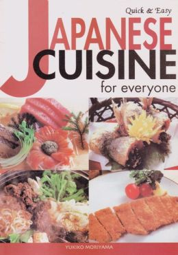 Japanese Cuisine for Everyone (Quick and Easy Series)