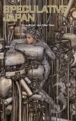 Speculative Japan 3: Silver Bullet and Other Tales