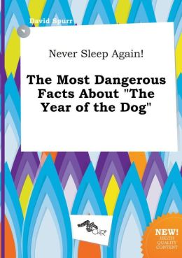 Never Sleep Again! The Most Dangerous Facts About