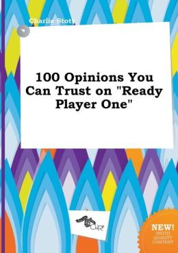 100 Opinions You Can Trust on