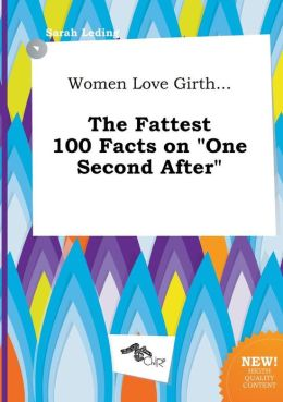 Women Love Girth... the Fattest 100 Facts on