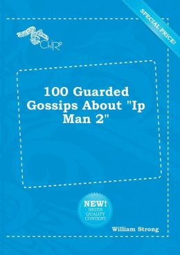 100 Guarded Gossips about