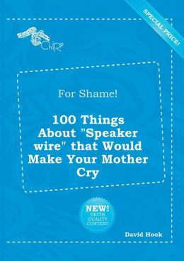For Shame! 100 Things about