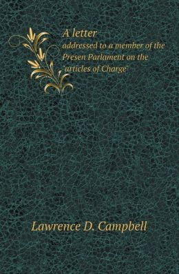 A Letter Addressed to a Member of the Presen Parlament on the