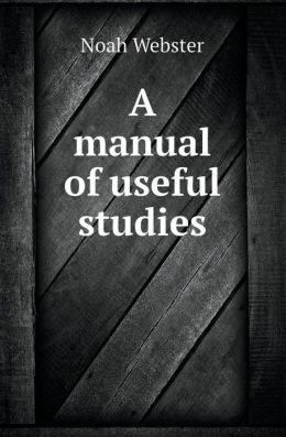 A Manual of Useful Studies