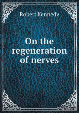 On the Regeneration of Nerves